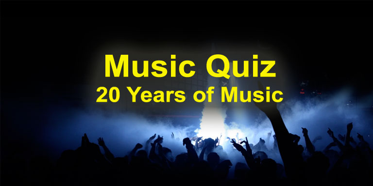 Music Quiz - 20 Years of Music - From Year 2000 to Today