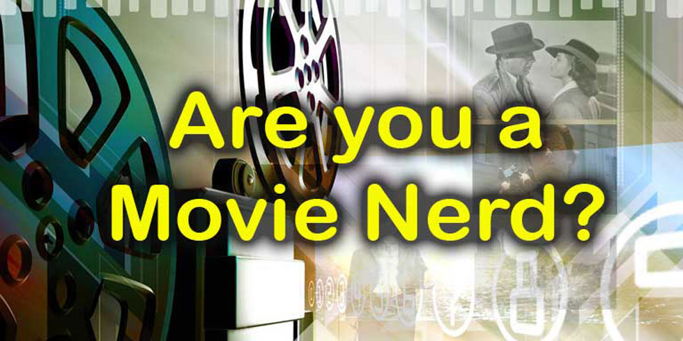 Are you a movie nerd?