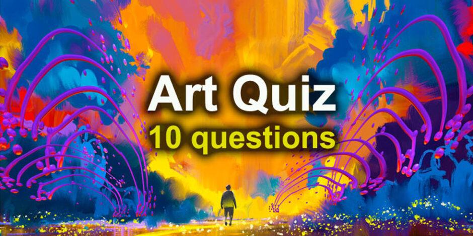 Arts quiz - famous painters