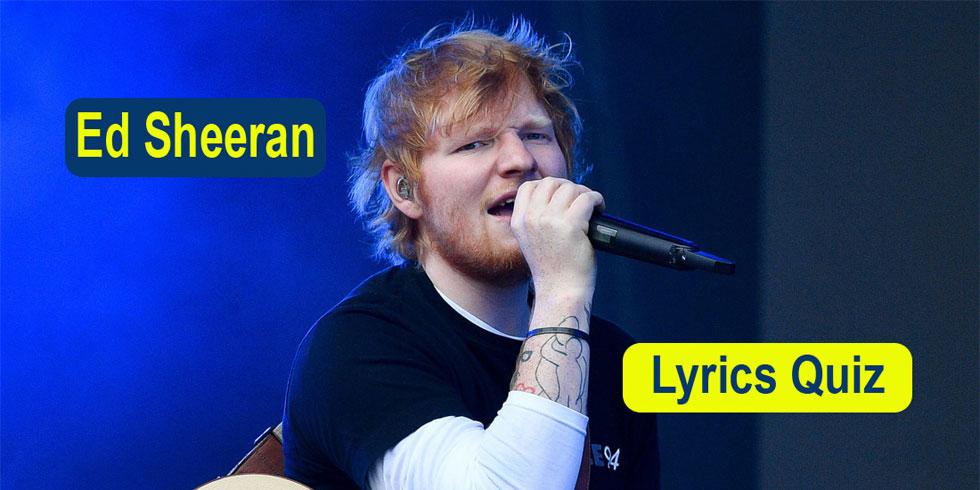 Ed Sheeran - Lyrics Quiz - Can You Name the Song?