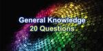 General Knowledge Quiz - 20 Questions