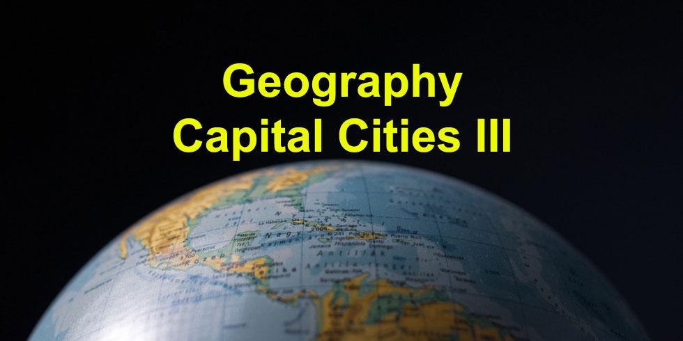 Geography capital cities quiz III