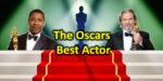 The Oscars - Best Actor Awards