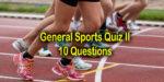 General Sports Knowledge Quiz II