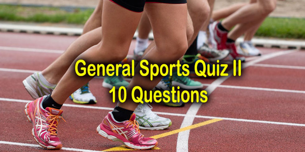 General Sports Knowledge Quiz 2 - 10 Questions