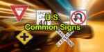 U.S. Road Signs - Common Signs