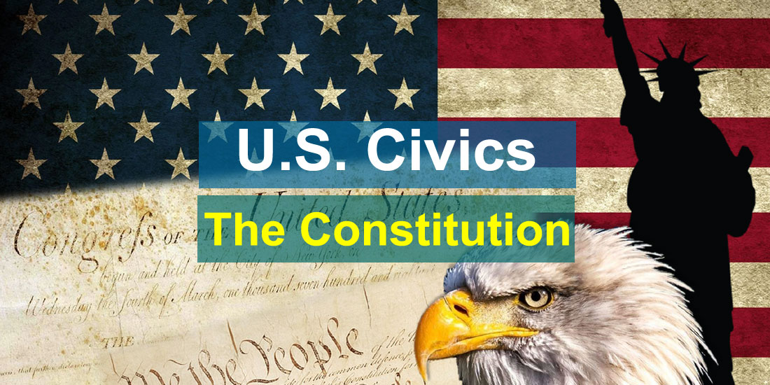 U.S.Civics Test - The Constitution