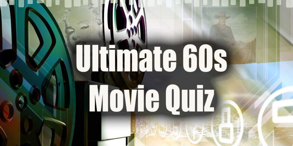 1960s Movie Quiz
