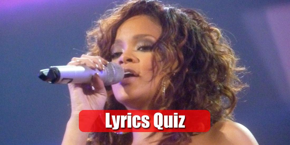 Rihanna Lyrics Quiz at Quizagogo.com