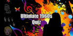 Ultimate 1960s quiz - Random General Knowledge